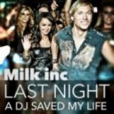 Milk Inc. - Last Night A DJ Saved My Life  (Extended)