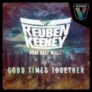 Reuben Keeney, Katt Niall - Good Times Together (Original Mix)