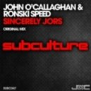 John O'Callaghan and Ronski Speed - Sincerely JORS
