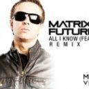 Matrix & Futurebound  - All I Know (feat. Luke Bingham - Level C & T:Base Remix)