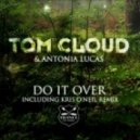 Tom Cloud & Antonia Lucas - Do It Over (Extended Vocal Mix)