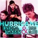 Dzeko & Torres vs Sarah Mcleod  - Hurricane (Club Mix)
