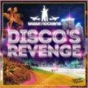 Miami Rockers - Disco's Revenge (Original Mix)