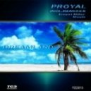 Proyal - Dreamland (Moein Remix)