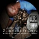 Zulumafia, Zethu - Echo Our Dreams (Rooted Channel Brothers Unreleased Mix)