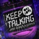 Jamie Vlahos, Seany B - Keep Talking (Komes Remix)
