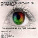 Martin Everson & B. Prime - Confidence In The Future (Original Mix)