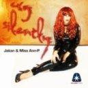 Jakan & Miss Ann-P - Cry Silently (Original Mix)