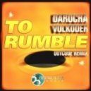 Volkoder, Darocha - To Rumble (Andres Power, Outcode Remix)