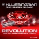 Klubbingman feat. Beatrix Delgado - Revolution Reloaded 2K13 (Mix By Raindropz!)