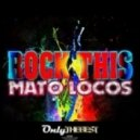 Mato Locos - Rock This (Original Mix)