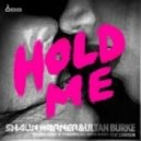Shaun Warner & Ultan Burke - Hold Me (Southlight Remix)