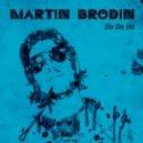 Martin Brodin - Don't Stop The Dance (Original Mix)