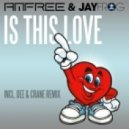 Amfree & Jay Frog - Is This Love (Dee & Crane Remix)