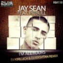 Jay Sean feat. Pitbull - I'm All Yours (DJ Kirillich & DJ Kashtan Remix)
