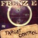 Frenz E - Target Control (Beat Muffin Style Remix)