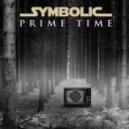 Symbolic - Prime Time (Original Mix)