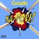 Cicada - Ka-Pow! (Instrumental)
