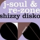 J - Soul, Re-Zone - Shizzy Disko (D Winn Remix)