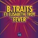 B.Traits feat. Elisabeth Troy - Fever (Radio Edit)