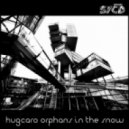 Hugcaro - Orphans In The Snow (Original Mix)