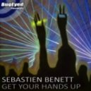 Sebastien Benett - Get Your Hands Up (Original Mix)