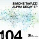 Simone Tavazzi - Alpha Decay (Original Mix)