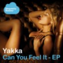 Yakka - Can You Feel It