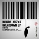 Nobody Knows - Breakdown (Original Mix)