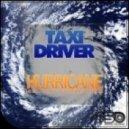 Taxi Driver - Hurricane (Julio Posadas Remix)