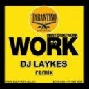Masters At Work  - Work (Dj Laykes Remix)