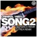 Criminal Vibes - Song 2 (DJ Falk Remix)