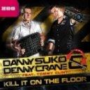 Danny Suko and Denny Crane feat Tommy Clint - Kill it on the floor (Bodybangers remix)