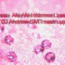Alessia - Ale Ale Informer Lassaria (DJ Andrew SAT Mashup)