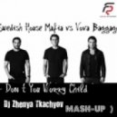 Swedish House Mafia vs Vova Baggage -  Don t You Worry Child (DJ Zhenya Tkachyov Mash-up)
