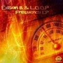 Edson B, L.O.O.P - Frequency (Original Mix)