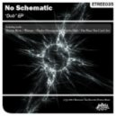 No Schematic - The Place You Can't See (Original Mix)