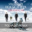 Swedish House Mafia - Greyhound (Rolvario Remix)