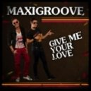 Maxigroove - Give Me Your Love (Alessandro Ambrosio Remix)