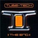 Tube-Tech - The End (Neverlose & DJ Szeka 2013 Bootleg ver 2)