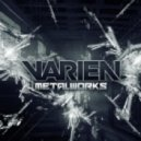 Varien - Metalworks (Original Mix)