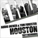 Audio Jacker, Tom Forester - Houston (Original Mix)