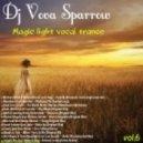 Dj Vova Sparrow - Magic light vocal trance Vol.