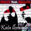 West.K, Natacha - Kata Llorando (Original Vocal Edit)