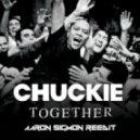 Chuckie  - Together (Aaron Sigmon ReEdit)