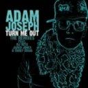 Adam Joseph - Turn Me Out (Jared Jones Radio Edit)