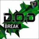D.O.D - Break (Original Mix)