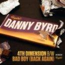 Danny Byrd - Bad Boy (Back Again)