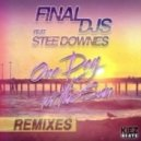 Stee Downes Final Djs - One Day In The Sun (Miami Nights 1984 Remix)