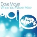 Dave Mayer - When You Were Mine (Original Mix)